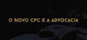 novo cpc e advocacia 01 1024x473 300x139 - O Novo CPC e a advocacia