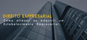 Como alienar ou adquirir um Estabelecimento Empresarial 300x139 - Como  alienar  ou  adquirir  um  Estabelecimento  Empresarial
