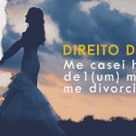 Me casei há menos de 1 (um) mês, posso me divorciar?
