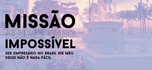 12 09 18 03 300x138 - Ser empresário nesse Brasil (de meu Deus) não é nada fácil!