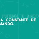 Gestão, Futebol e Direito – Mudança constante de direção no comando.