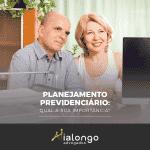 Planejamento Previdenciário: Qual sua importância?
